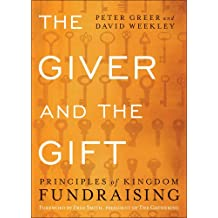Giver and the Gift, The: Principles of Kingdom Fundraising