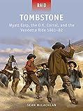 Tombstone: Wyatt Earp, the O.K. Corral, and the Vendetta Ride 1881–82 (Raid)