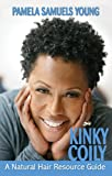Kinky Coily: A Natural Hair Resource Guide