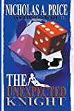 The Unexpected Knight: The International, Hard-Boiled, Noir, Crime Thriller Series (An Ace Stone Adventure)