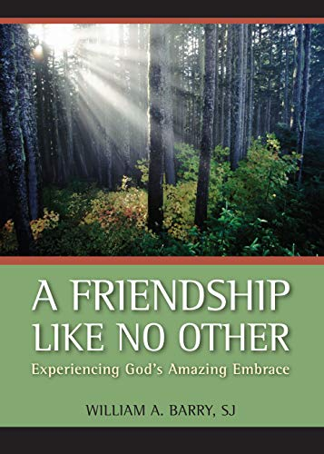 A Friendship Like No Other: Experiencing God's Amazing Embrace