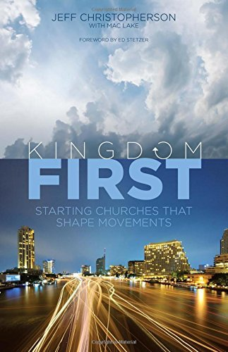 Kingdom First: Starting Churches that Shape Movements by Jeff Christopherson (2015-06-15)