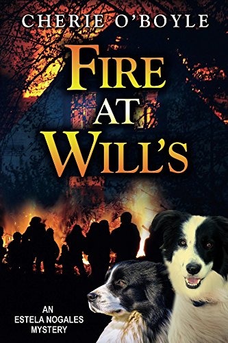 fire-at-wills-an-estela-nogales-mystery-book-1