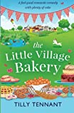 img - for The Little Village Bakery: A feel good romantic comedy with plenty of cake (Honeybourne) (Volume 1) book / textbook / text book