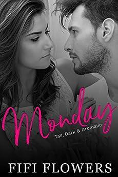 MONDAY: Tall, Dark & Aromatic (Hookup Café) by [Flowers, Fifi]