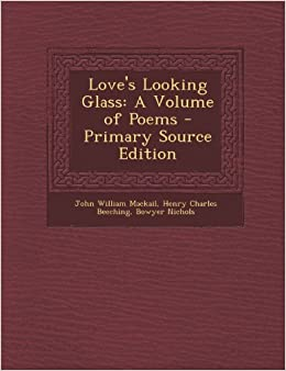 Love's Looking Glass: A Volume of Poems