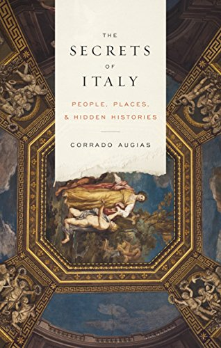 Secrets of Italy: People, Places, and Hidden Histories