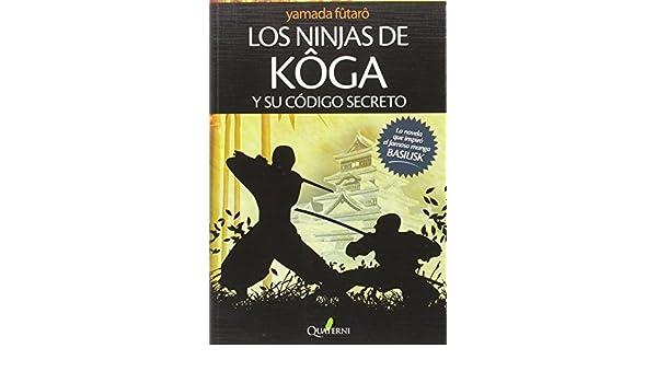 Ninjas de Kôga y su código secreto, Los: FUTARO YAMADA ...