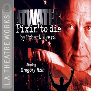 Atwater: Fixin' to Die Performance