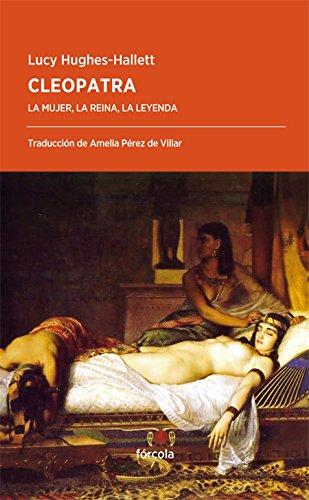 Cleopatra (Periplos) Tapa blanda – 15 nov 2017 Lucy Hughes-Hallett Amelia Pérez de Villar Fórcola 8416247889