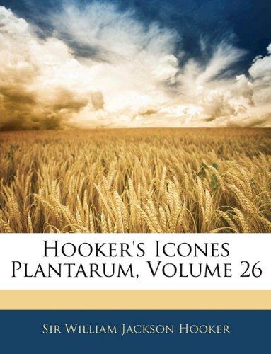 Download Hooker's Icones Plantarum, Volume 26 pdf epub