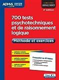700 tests psychotechniques et de raisonnement logique m?thode et exercices l essentiel en 47 fiches concours 2016 2017