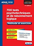 700 tests psychotechniques et de raisonnement logique - Méthode et exercices - L'essentiel en 47 fiches - Concours 2016-2017