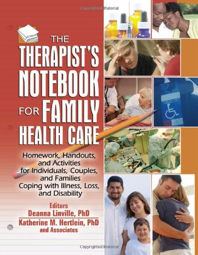 The Therapist's Notebook for Family Health Care: Homework, Handouts, and Activities for Individuals, Couples, and Famili