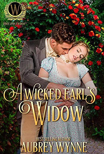 After rescuing the exquisite damsel in distress, Lord Pendleton finds himself smitten in this sweet regency romance:  Wicked Earl's Widow (Once Upon A Widow Book 2) by Aubrey Wynne
