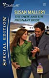 The Sheik and the Pregnant Bride, Susan Mallery, 0373248857