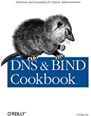 DNS & Bind Cookbook: Solutions & Examples for System Administrators