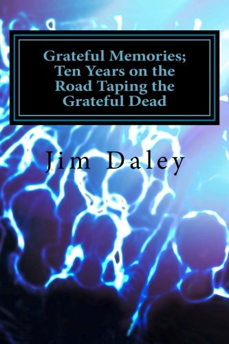Grateful Memories; Ten Years on the Road Taping the Dead