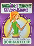 NutriMost Ultimate Fat Loss Manual: A Complete & Enhanced Advanced Guide of the Ultimate Weight Loss Protocol