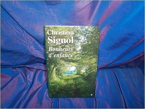 Amazon Fr Bonheurs D Enfance Signol Christian Livres