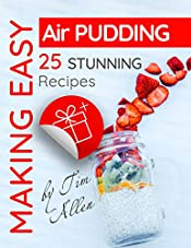Making easy air pudding . 25 stunning recipes.