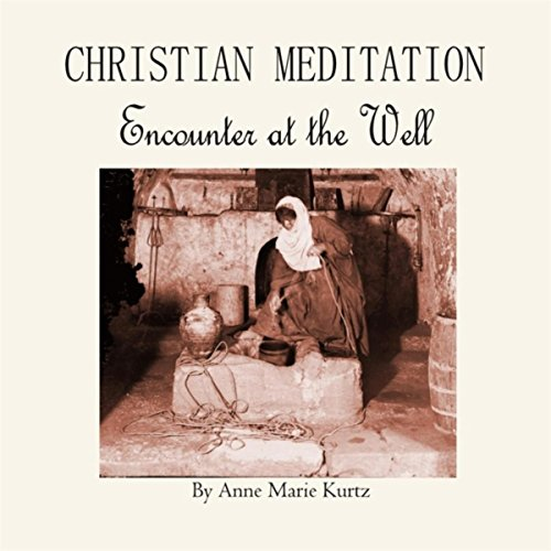 Christian Meditation: Encounter at the Well
