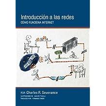 Introducción a las redes: Cómo funciona Internet (Spanish Edition)