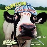 Burton the Sneezing Cow, Lisa Hall, 1939289068