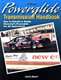 Powerglide Transmission Handbook, Carl Munroe and Carl H. Munroe, 1557883556