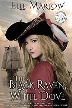 The Black Raven, White Dove by [Marlow, Elle]