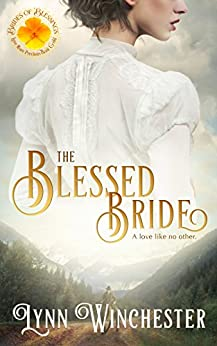 The Blessed Bride (Brides of Blessings Book 1) by [Winchester, Lynn, Blessings, Brides of]