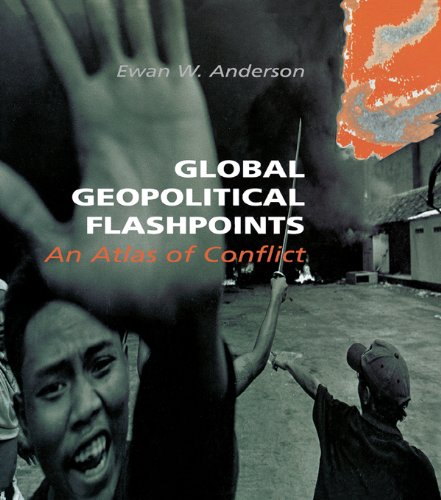 Download Global Geopolitical Flashpoints: An Atlas of Conflict Pdf