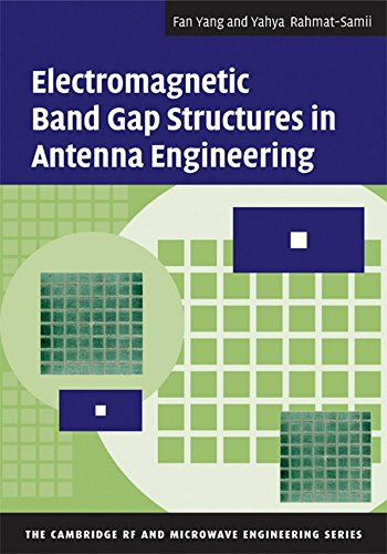 Band Gap Semiconductors Wide - Electromagnetic Band Gap Structures in Antenna Engineering (The Cambridge RF and Microwave Engineering Series)
