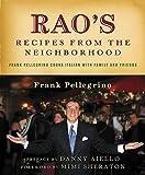 Rao's Recipes from the Neighborhood: Frank Pellegrino Cooks Italian...
