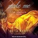 Make Me Audiobook by Beth Kery Narrated by Maxine Mitchell