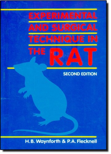 Experimental And Surgical Techniques In The Rat, Second Edition