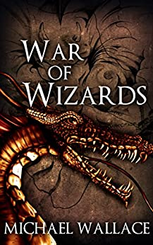 War of Wizards (The Dark Citadel Book 5) by [Wallace, Michael]