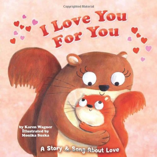 I Love You for You: A Story & Song of Love (Holiday Books)