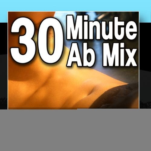 30 Minute Ab Mix - Flat Abs Workout Mix (Best Abdominal Exercise Music)