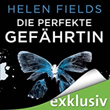 Die perfekte Gefährtin Hörbuch von Helen Fields Gesprochen von: Louis Friedemann Thiele, Volker Niederfahrenhorst