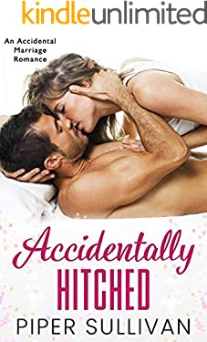 Accidentally Hitched: An Accidental Marriage Romance