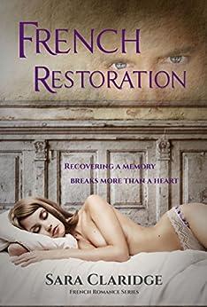 French Restoration (French Romance Book 2) by [Claridge, Sara]