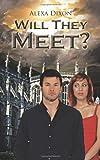 Will They Meet?, Alexa Dixon, 1477242686