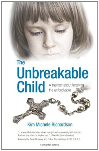A Story about Forgiving the Unforgivable The Unbreakable Child