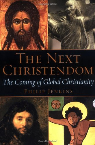 Cover of The Next Christendom: The Coming of Global Christianity