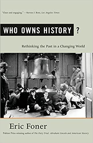 Amazon who owns history rethinking the past in a changing rethinking the past in a changing world 9780809097050 eric foner books fandeluxe Gallery
