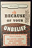 Because of Your Unbelief - Chains Of Bondage (Addictions, Surfeiting, Sicknesses, Wrong Environment, Harm, Fear, Worry…