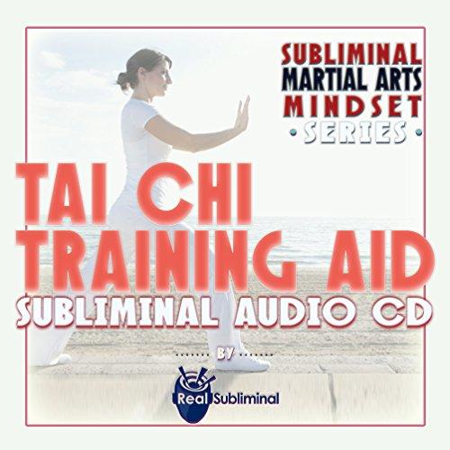- Subliminal Martial Arts Mindset Series: Tai Chi Training Aid Subliminal Audio CD