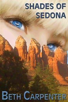 Shades of Sedona (Choices Book 4) by [Carpenter, Beth]