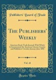 Download The Publishers' Weekly, Vol. 41: American Book-Trade Journal; With Which Is Incorporated the American Literary Gazette and Publishers' Circular; January-June 1892 (Classic Reprint) in PDF ePUB Free Online